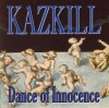 Product Image: Kazkill - Dance Of Innocence