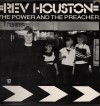 Rev Houston - The Power And The Preacher