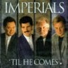 Product Image: The Imperials - Til He Comes