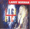 Larry Norman - Face To Face (reissue)