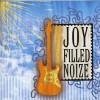 Product Image: Joy Filled Noize - Make A Joy Filled Noize
