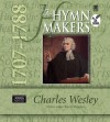 Product Image: The Hymn Makers - Charles Wesley 1707-1788
