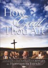 Bill & Gloria Gaither & Their Homecoming Friends - How Great Thou Art (Hymns)
