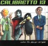 Product Image: Calibretto 13 - Enter The Danger Brigade