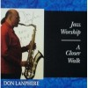 Product Image: Don Lanphere - Jazz Worship: A Closer Walk