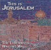 Product Image: The Liberated Wailing Wall - This Is Jerusalem