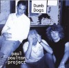 Paul Poulton Project - Dumb Dogs