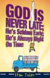 Stan Toler - God Is Never Late; He's Seldom Early; He's Always Right on Time