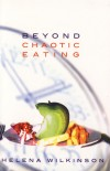 Helena Wilkinson - Beyond Chaotic Eating