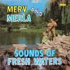 Product Image: Merv And Merla - Sounds Of Fresh Waters