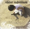 Product Image: Silent Substitute - Lovely Is Not As It Should Be