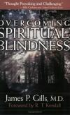 James Gills - Overcoming Spiritual Blindness