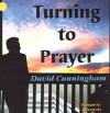 Product Image: David Cunningham - Turning To Prayer