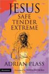 Product Image: Adrian Plass - Jesus: Safe, Tender, Extreme