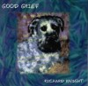 Product Image: Richard Knight - Good Grief