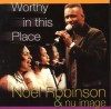 Product Image: Noel Robinson & Nu Image - Worthy In This Place