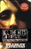 Product Image: Bradley Hathaway - All the Hits So Far But Don't Expect Too Much: Poetry, Prose & Other Sundry Items