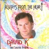 Product Image: David K And Sunday People - Always From The Heart