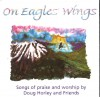 Product Image: Doug Horley And Friends - On Eagles' Wings