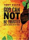 Tony Evans - God Can Not Be Trusted: And Five Other Lies of Satan (Lifechange Books)