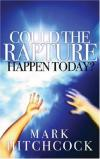 Mark Hitchcock - Could the Rapture Happen Today?