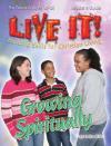 Growing Spiritually (Live It!)