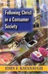 John Kavanaugh - Following Christ in a Consumer Society