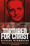 Richard Wurmbrand - Tortured for Christ