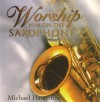 Product Image: Michael Haughton - Worship Him On The Saxophone