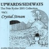 Product Image: Pete Ryder - Upwards/Sideways The Pete Ryder 2001 Collection Vol 1: Crystal Stream