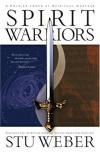Stu Weber - Spirit Warriors: A Soldier Looks at Spiritual Warfare: Strategies for the Battles Christian Men and Women Face Every Day