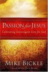 Product Image: Mike Bickle - Passion for Jesus: Cultivating Extravagant Love For God