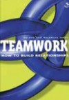 Gordon & Rosemary Jones - Teamwork: How to Build Relationships