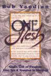Bob Yandian - One Flesh: God's Gift to Passion: Love, Sex and Romance in Marriage