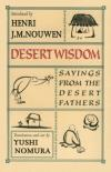 Henri J.M. Nouwen - Desert Wisdom: Sayings from the Desert Fathers