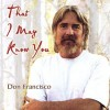 Product Image: Don Francisco - That I May Know You