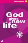 Tony Phelps-Jones - Bible Prospects: God Gives New Life