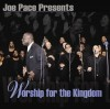 Product Image: Joe Pace - Joe Pace Presents Worship For The Kingdom