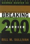 Bill Sullivan - New Perspectives on Breaking the 200 Barrier