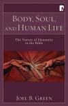 Joel Green - Body, Soul and Human Life