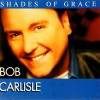 Product Image: Bob Carlisle - Shades Of Grace