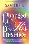 Sam Hinn - Changed in His Presence