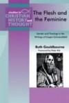 Ruth Gouldbourne - The Flesh And The Feminine