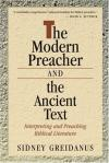 Sidney Greidanus - The Modern Preacher and the Ancient Text: Interpreting and Preaching Biblical Literature