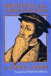 John Calvin - Institutes of the Christian Religion