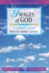 Dale & Sandy Larson - LifeBuilder: Images of God