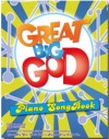 Product Image: Great Big God - Great Big God Piano Songbook