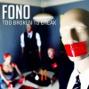 Product Image: Fono - Too Broken To Break
