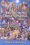 Patrick Brennan - The Mission Driven Parish