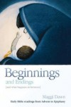 Product Image: Maggi Dawn - Beginnings and Endings (and What Happens in Between): Daily Bible Readings for Advent and Christmas